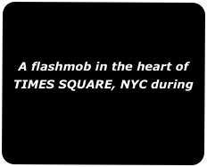 A flashmob in the heart of TIMES SQUARE, NYC during